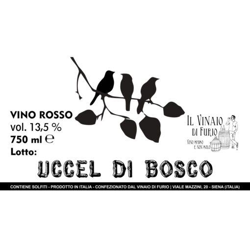 """Vino Rosso """"Uccel di bosco"""" Vol 13,5%"""