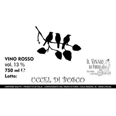 """Vino Rosso """"Uccel di Bosco2 Vol 13%"""